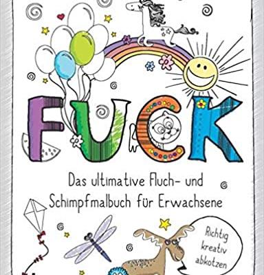 F*CK Fluch- und Schimpfmalbuch